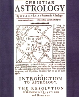 �Christian Astrology�, William Lilly's far-famed masterpiece, was first published in 1647.